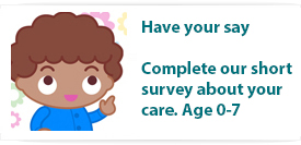 Have your say. Complete our short survey about your care.